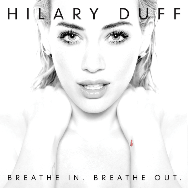 Hilary-Duff-Breathe-In.-Breathe-Out.-2015-1500x1500